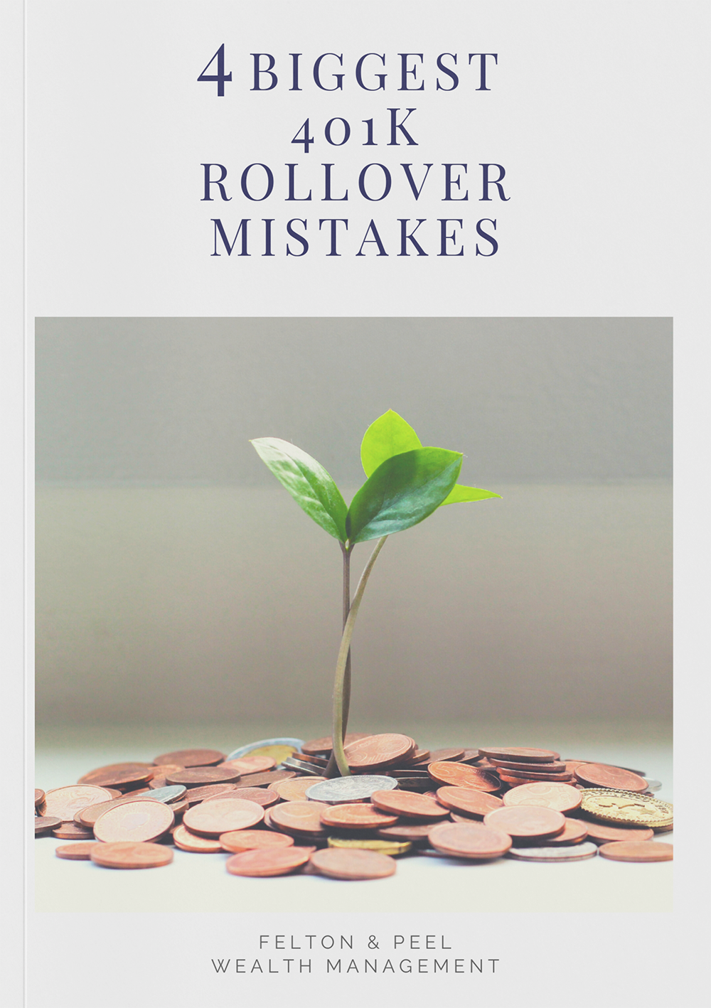 Felton and Peel - 4 Biggest 401K Rollover Mistakes